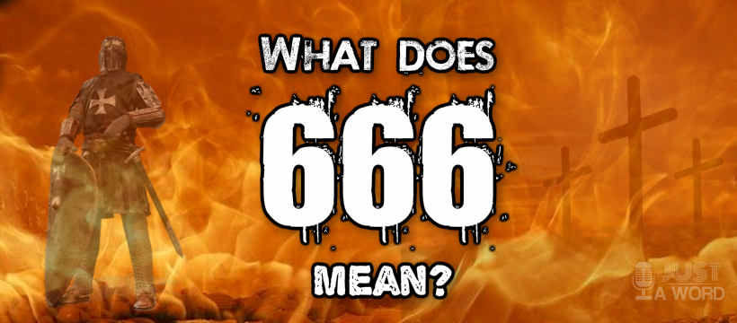 WHAT DOES THE NUMBER OF THE BEAST REALLY MEAN
