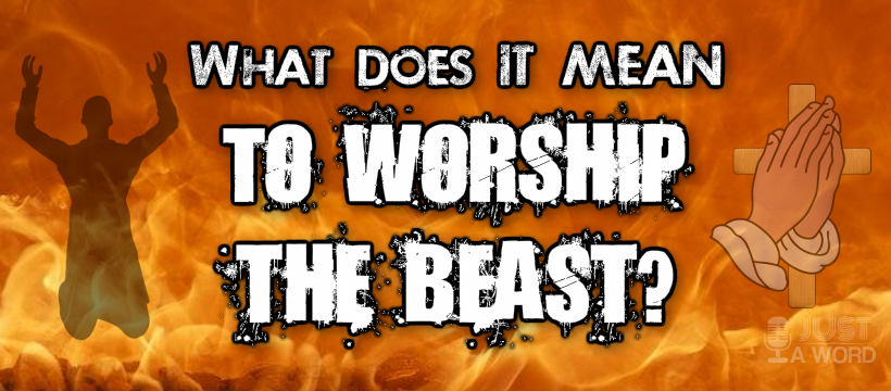 What does it mean to worship the beast